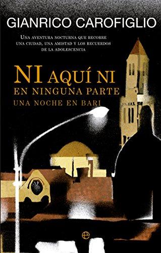 Ni Aquí Ni En Ninguna Parte. Una Noche En Bari (Ficción)