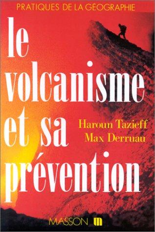 Le Volcanisme et sa prvention