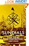 Sundials: Their Theory and Constructi...
