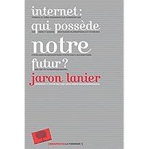 Internet: qui possede notre futur ?