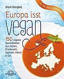 Image of Europa isst vegan: 150 vegane Spezialitäten aus Italien, Frankreich, Spanien, Irland & Co