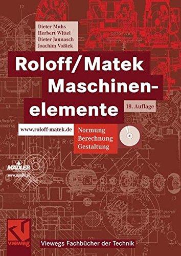 Roloff/Matek Maschinenelemente: Normung, Berechnung, Gestaltung - Lehrbuch und Tabellenbuch (Viewegs Fachbücher der Technik) -