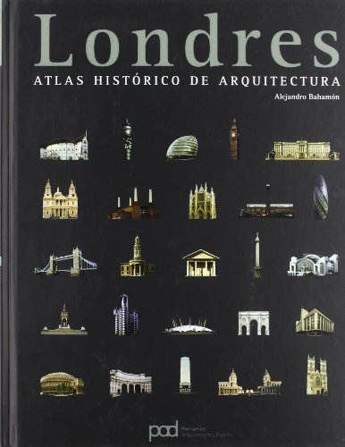 LONDRES ATLAS HISTORICO DE ARQUITECTURA por Alejandro Bahamón