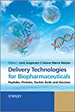Delivery Technologies for Biopharmaceuticals: Peptides, Proteins, Nucleic Acids and Vaccines -