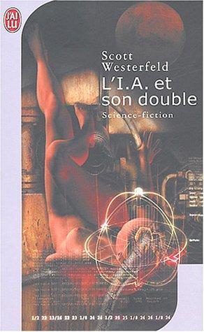 L'I.A. et son double par Scott Westerfeld