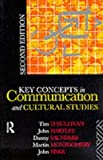 Key Concepts in Communication and Cultural Studies (Studies in Culture and Communication) by John Fiske (1994-03-03)