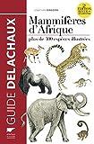 Mammifères d'Afrique 2e édition revue et augmentée...