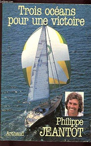 Trois océans pour une victoire par Philippe Jeantot