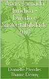 Anais Jornada Jurídica - Direito e Sustentabilidade 2017 (Portuguese Edition)