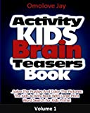 Activity Kids Brain Teasers Book: Solve the Puzzles and Color the Pictures; the Kids Activity Book With Large Print Word Search for Kids Prime: Volume 1 (Kids Brain Teasers Series)