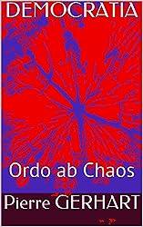 DEMOCRATIA: Ordo ab Chaos