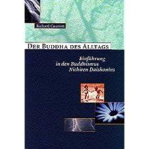 Der Buddha des Alltags: Einführung in den Budhismus Nichiren Daishonins
