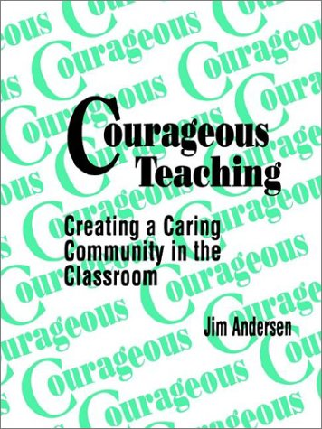 Courageous Teaching: Creating a Caring Community in the Classroom