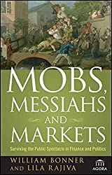 Mobs, Messiahs, and Markets: Surviving the Public Spectacle in Finance and Politics by Will Bonner (2009-09-08)
