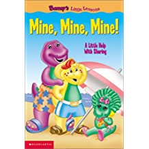 Mine, Mine, Mine: A Little Help With Sharing (Barney Little Lessons)