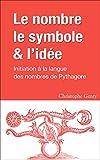 le nombre le symbole et l id?e initiation ? la langue des nombres de pythagore