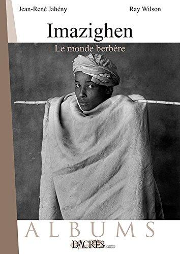 Imazighen : Le monde berbère par Jean-René Jahény