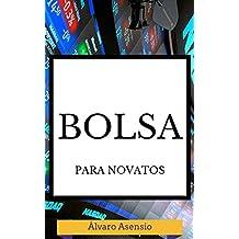 Bolsa para Novatos: Guía Básica Para Aprender A Comprar Y Vender Acciones Con Bajo Presupuesto y Desde 100 euros (Spanish Edition)