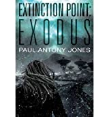 Jones, Paul Antony [ Exodus (Extinction Point) ] [ EXODUS (EXTINCTION POINT) ] Jun - 2013 { Paperback }