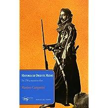 Historia de Oriente Medio: De 1798 a nuestros días (Papeles del tiempo nº 20) (Spanish Edition)