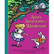 Alice's Adventures in Wonderland: A Pop-Up Adaptation of Lewis Carroll's Original Tale: Pop-up Book