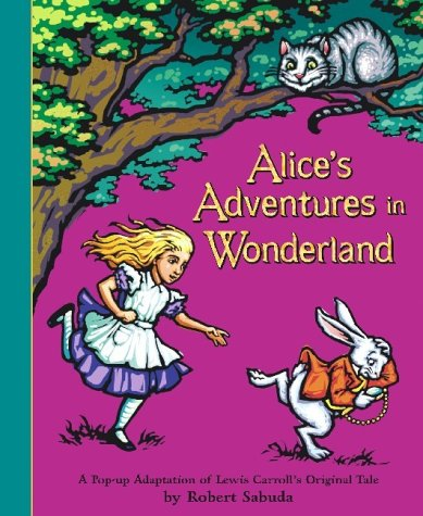 Alice's Adventures in Wonderland: A Pop-Up Adaptation of Lewis Carroll's Original Tale (Story-reader Toy Story 3)