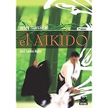 El aikido (Artes Marciales nº 52) (Spanish Edition)