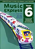 Music Express – Music Express: Year 6 (Book + CD + CD-ROM): Lesson plans, recording...