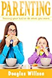 Parenting: Parenting Toddlers with Love from the Inside Out (Parenting books, Parenting with love and logic, Parenting one year old, Parenting newborn Book 1)