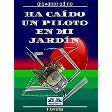 Ha caído un piloto en mi jardín: Amores, crímenes y magia en las colinas del Oltrepò Pavese