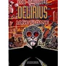 Lone Sloane, tome 2 : Delirius