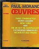 OEUVRES- Paris-Tombouctou, Hiver Caraïbe, New York, 1900, Vie de Guy de Maupassant, Excursions immobiles, Hécate et ses chiens.