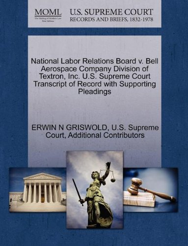 national-labor-relations-board-v-bell-aerospace-company-division-of-textron-inc-us-supreme-court-tra