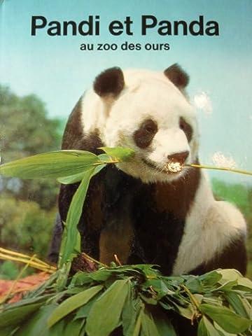 Pandi et Panda au zoo des ours : Une histoire de pandas chinois contée par Vera et illustrée de 60