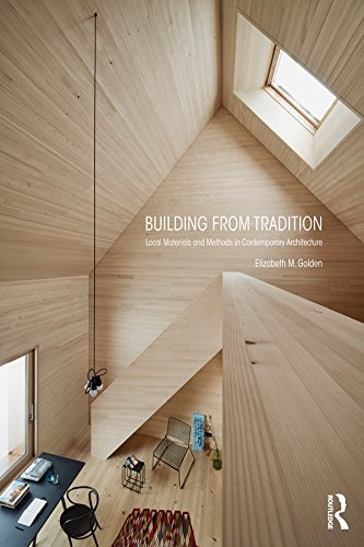 Building from Tradition: Local Materials and Methods in Contemporary Architecture (English Edition) -