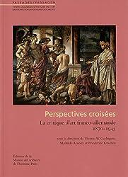Perspectives croisées : La critique d'art franco-allemande 1870-1945