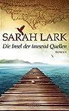 Sarah Lark: Die Insel der tausend Quellen