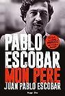 Pablo Escobar, mon père par Juan Pablo Escobar