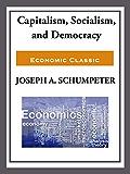 Capitalism, Socialism, and Democracy (English Edition)