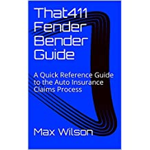 That411 Fender Bender Guide: A Quick Reference Guide to the Auto Insurance Claims Process (Auto Insurance Claims Advice Book 1) (English Edition)