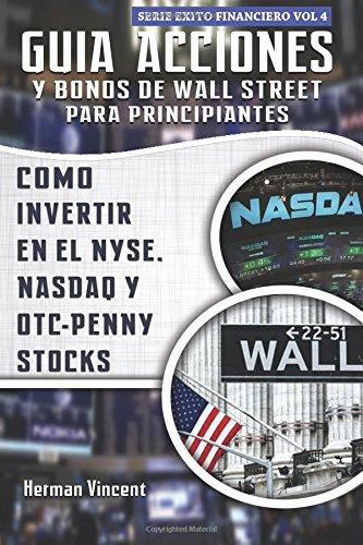 052c9e46 Guia Acciones y Bonos de Wall Street para Principiantes: Como Invertir en  el NYSE,