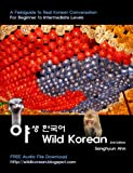Image de Wild Korean - A Fieldguide to Real Korean Conversation (English Editio