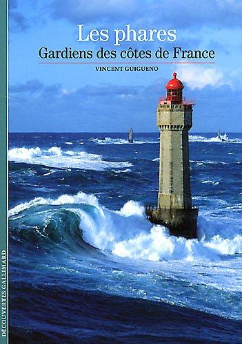 Decouverte Gallimard: Les Phares, Gardiens DES Cotes De France