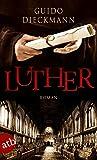 Luther: Roman - Guido Dieckmann