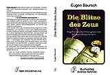 Die Blitze des Zeus. Tagebuchaufzeichnungen eines Schlaganfall- Patienten - Eugen Baursch