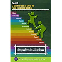 Boost: 12 Effective Ways to Lift Up Our Twice-Exceptional Children (Perspectives Book 11) (English Edition)