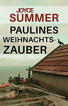 Paulines Weihnachtszauber: Weihnachtliches Kurzgeschichte (Pauline Short Mysteries 1) von [Summer, Joyce]
