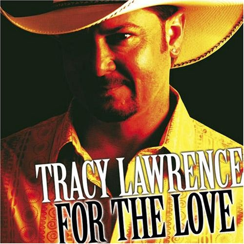 For the Love (Tracy Lawrence-cd)