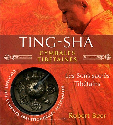 Ting Sha, cymbales tibétaines : Les sons sacrés tibétains par Robert Beer