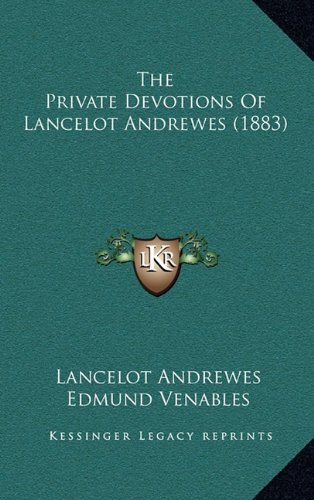 The Private Devotions of Lancelot Andrewes (1883)